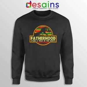 Buy Sweatshirt Black Fatherhood Like A Walk In The Park Retro T-Rex