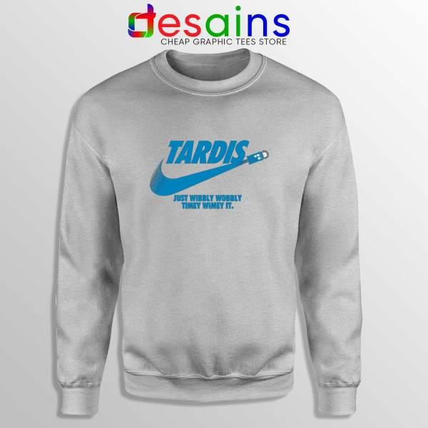 Just Wibbly Wobbly Timey Wimey Sport Grey Sweatshirt Tardis Just do it