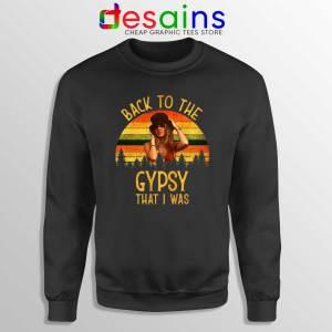 Sweatshirt Fleetwood Mac Gypsy Lyrics Back To The Gypsy That I Was