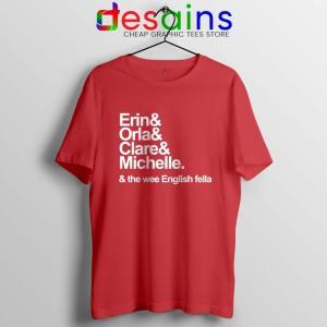 Derry Girls Netflix Red Tshirt Erin Orla Clare Michelle Cheap Tees Shirts