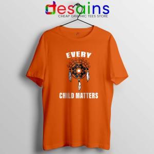 Every Child Matters Tshirt Orange Shirt Day 2019 Tee Shirts S-3XL