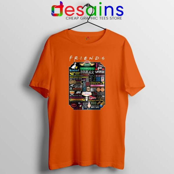 Friends TV Show Quotes Orange Tshirt The Best Friends Quotes Tees Shirts