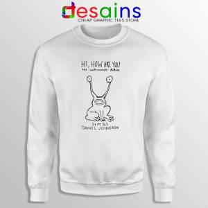 Hi How Are You Sweatshirt Album by Daniel Johnston Sweater