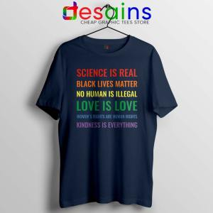 Science is Real Black Lives Matter Navy Tshirt Kindness is Everything Tees