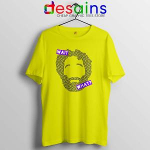 Wait What Podcast Feed Yellow Tshirt How Did This Get Made Tees Shirts