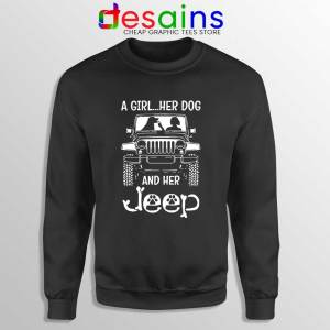 A Girl Her Dog And Her Jeep Sweatshirt Cheap Jeep Sweater S-3XL