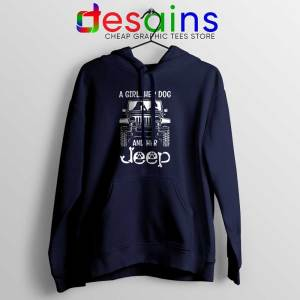A Girl Her Dog And Her Navy Hoodie Buy Jeep Hoodies S-2XL