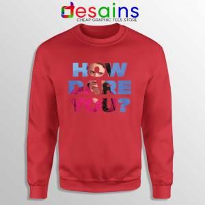 How Dare You Red Sweatshirt Greta Thunberg Sweater S-3XL