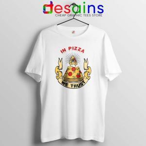 In Pizza We Trust Tshirt In God We Trust Tee Shirts GILDAN S-3XL