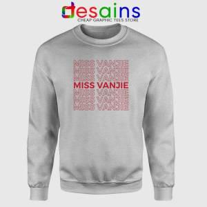 Miss Vanjie Drag Queen Sport Grey Sweatshirt Vanessa Vanjie Mateo Sweater