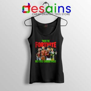 Twas The Fortnite Before Christmas Tank Top Fortnite Game Tops S-3XL