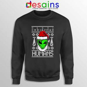 Alien Christmas Sweatshirt Merry Christmas Humans Sweater S-3XL