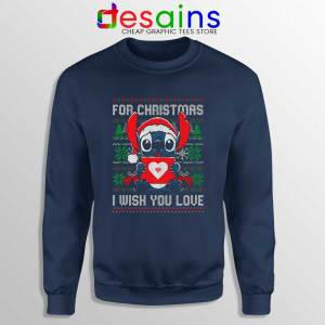 For Christmas I Wish You Love Navy Sweatshirt Stitch Ugly Sweater