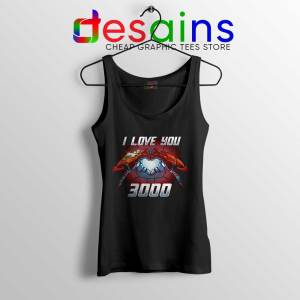 I Love You 3000 Endgame Tank Top Iron Man Tops S-3XL