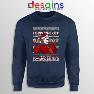 Joker Ugly Christmas Navy Sweatshirt I Hope You Get What You Deserve