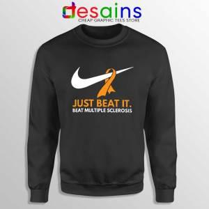 Just Beat it Sweatshirt Beat Multiple Sclerosis Amen with Gods Sweater