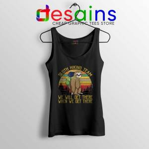 Sloth Hiking Team Tank Top We Will Get There Tops S-3XL