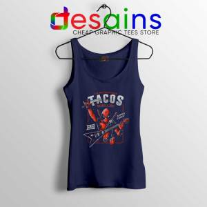 Deadpool Tacos Chimichangas Navy Tank Top Rock And Roll Tank Tops