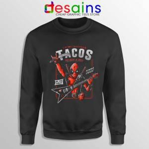 Deadpool Tacos Chimichangas Sweatshirt Rock And Roll Sweater S-3XL
