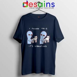 I Found This Its Vibrating Navy Tshirt Strange Planet Tee Shirts S-3XL