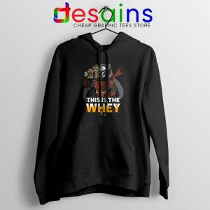 This is The Whey Protein Black Hoodie Fitness Mandalorian Hoodies