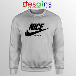 Be Nice Just Try It Sweatshirt Just Do It Sweaters S-3XL