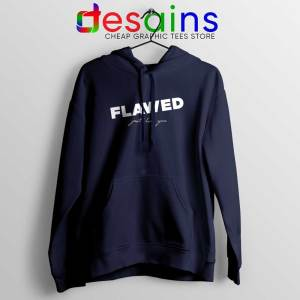 Flawed Just like You Navy Hoodie Perfectly Flawed Quotes Jacket