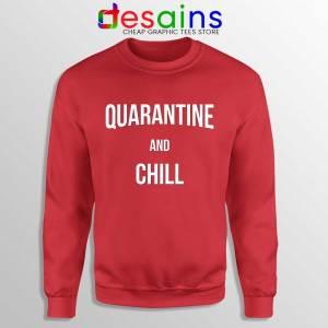 Quarantine And Chill Sweatshirt Coronavirus Disease Sweaters S-3XL