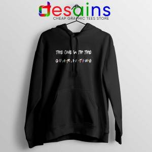The One With The Quarantine Hoodies Friends COVID 19 Jacket S-2XL