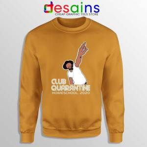 Club Quarantine Homeschool Orange Sweatshirt Social Distancing