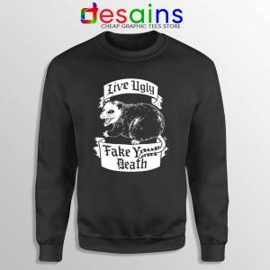 Live Ugly Fake Your Death Sweatshirt Mouse Rat Sweaters S-3XL