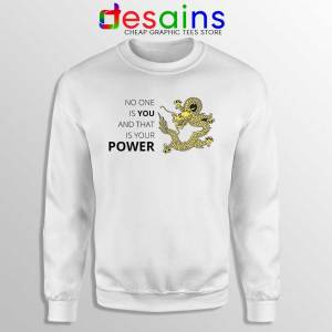 No One is You and That is Your Power Sweatshirt Quotes Sweaters