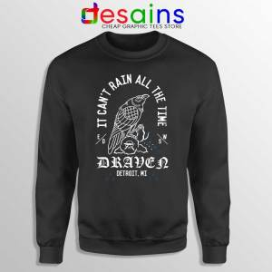 Eric Draven The Crow Black Sweatshirt It Can't Rain All The Time