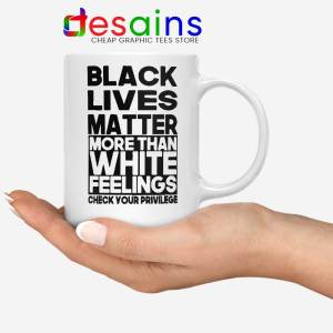 More Than White Feelings White Mug Black Lives Matter Coffee Mugs
