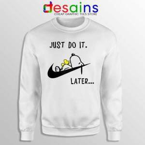 Snoopy Just Do it Later Sweatshirt Lazy Peanuts Dog Sweaters