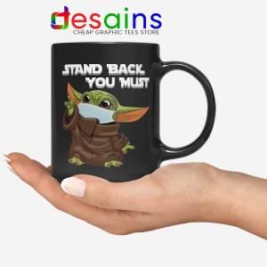 Social Distancing Baby Yoda Mug Stand Back You Must Coffee Mugs