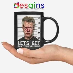 Randy Travis Mugshot Mug Lets Get Drunk Coffee Mugs