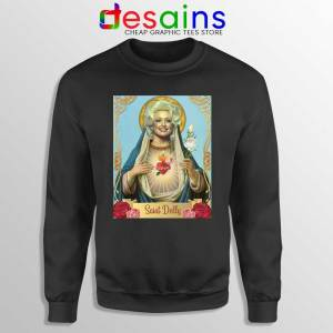 Saint Dolly Parton Sweatshirt American Singer Sweaters