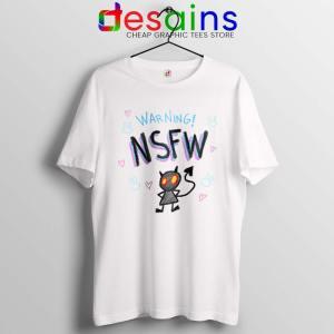 Warning NSFW Tshirt Not Safe For Work Kawaii Tee Shirts