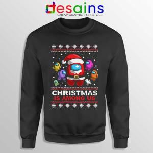 Christmas is Among Us Sweatshirt Ugly Christmas Game Sweaters