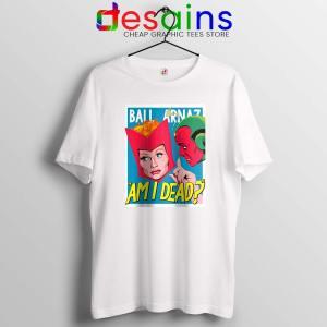 Lucille Ball Desi Arnaz T Shirt Am I Dead