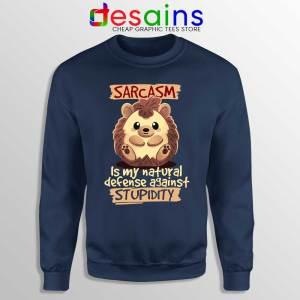 Sarcasm Meme Hedgehog Navy Sweatshirt Stupidity