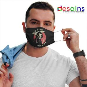 What a Time to be Alive Mask Cloth