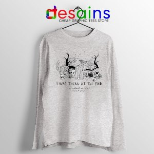 Magnus Archives Merch Sport Grey Long Sleeve Tee I Was There At The End