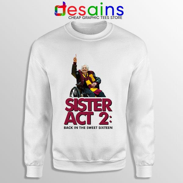 Sister Act 2 Loyola Ramblers Sweatshirt Basketball