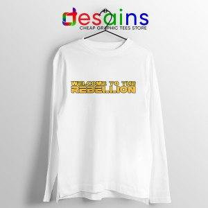 Welcome To The Rebellion White Long Sleeve Tee Gina Carano