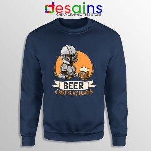 Best Mandalorian Beer Navy Sweatshirt Funny Beer Religion