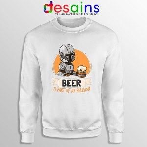 Best Mandalorian Beer White Sweatshirt Funny Beer Religion
