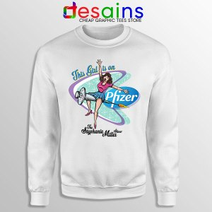 Pfizer This Girl Is On Sweatshirt Stephanie Miller Show