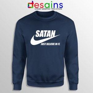 Satan Devil Meme Navy Sweatshirt Nike Funny Just Believe In It